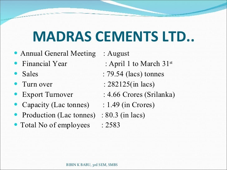 a study on financial performance of madras cement ltd Of sharekhan users recommend buying the-ramco-cements-ltd  bse, 23  may 2018, the company reported standalone net profit of rs 10859 crore for the .