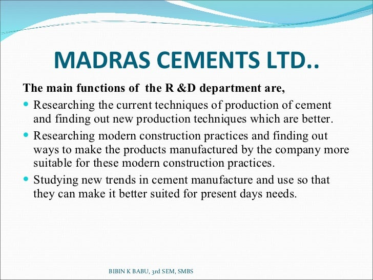 organizational study in madras cements ltd Managing a big data project: the case of ramco cements limited  currently  many organizations are in the process of implementing big data related projects  in  dutta and bose (2015) conducted a case study in a company of the cement.
