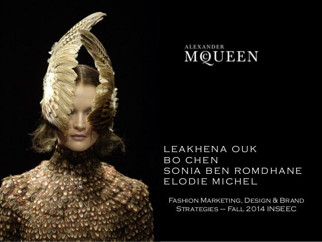 LEAKHENA OUK  BO CHEN  SONIA BEN ROMDHANE  ELODIE MICHEL  Fashion Marketing, Design & Brand  Strategies – Fall 2014 INSEEC
