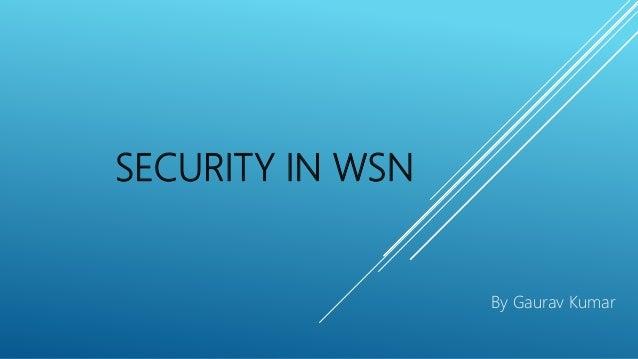 SECURITY IN WSN By Gaurav Kumar