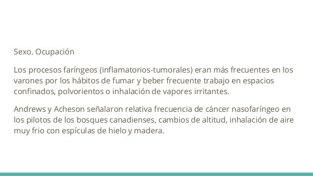 Sexo. Ocupación Los procesos faríngeos (inflamatorios-tumorales) eran más frecuentes en los varones por los hábitos de fum...