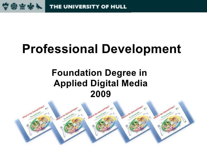Professional Development Foundation Degree in  Applied Digital Media 2009
