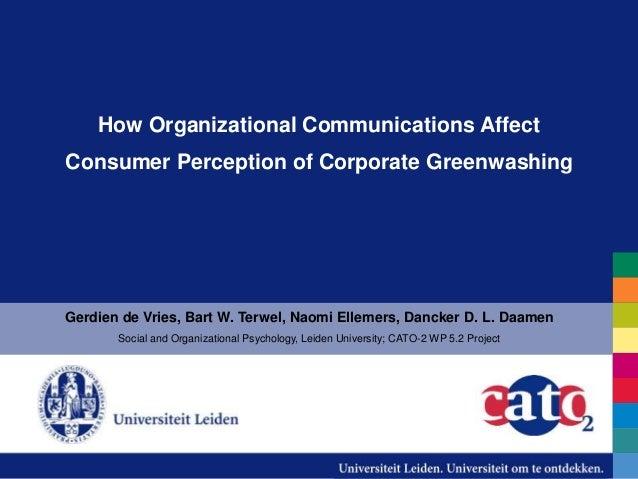 How Organizational Communications Affect Consumer Perception of Corporate Greenwashing Gerdien de Vries, Bart W. Terwel, N...