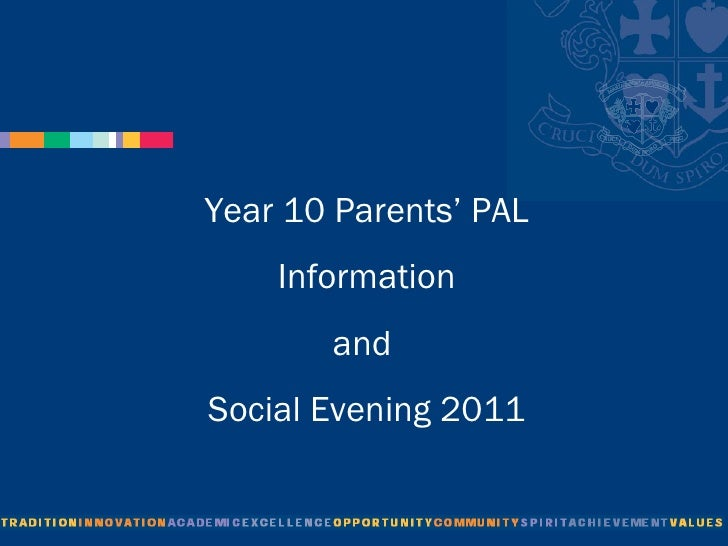 Year 10 Parents' PAL Information  and  Social Evening 2011