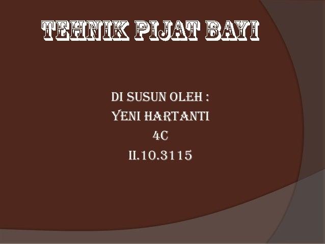 Di susun oleh : Yeni Hartanti 4C II.10.3115