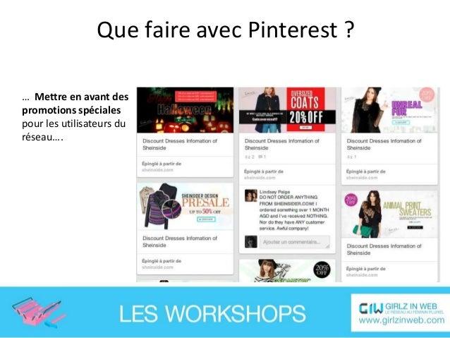 Que faire avec Pinterest ? … Proposer des contenus à forte valeur ajoutée qui vont inciter les utilisateurs à partager mai...