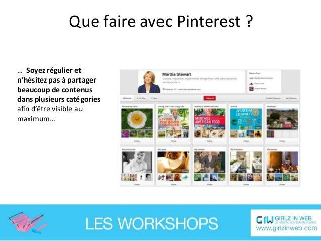 Que faire avec Pinterest ? … Facilitez et mettez en avant sur votre site l'usage de Pinterest et obtenez comme Sephora, un...