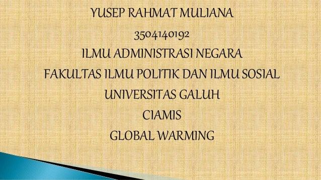 YUSEP RAHMAT MULIANA 3504140192 ILMU ADMINISTRASI NEGARA FAKULTAS ILMU POLITIK DAN ILMU SOSIAL UNIVERSITAS GALUH CIAMIS GL...