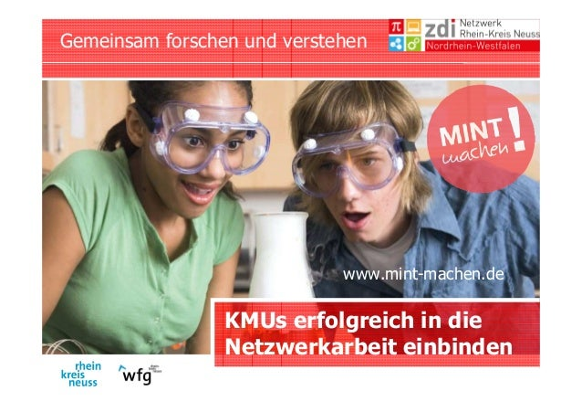 KMUs erfolgreich in die Netzwerkarbeit einbinden Gemeinsam forschen und verstehen www.mint-machen.de