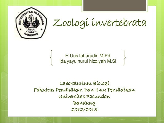 Zoologi invertebrata            H Uus toharudin M.Pd         Ida yayu nurul hizqiyah M.Si          Laboraturium BiologiFak...