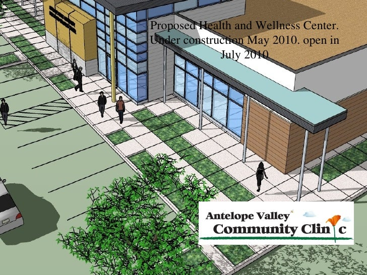<ul><li>Welcome </li></ul>Proposed Health and Wellness Center. Under construction May 2010. open in July 2010