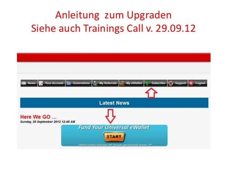 Anleitung zum UpgradenSiehe auch Trainings Call v. 29.09.12