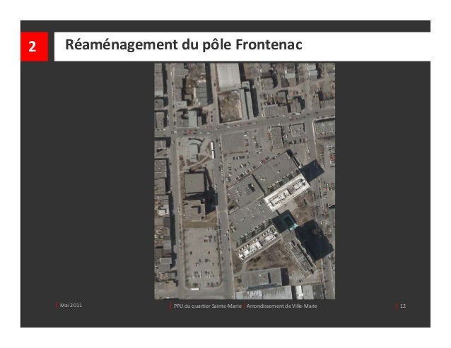 2      RéaménagementdupôleFrontenac    │ Mai2011      │ PPUduquartierSainte‐Marie| ArrondissementdeVille‐Marie...