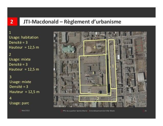 2        JTI‐Macdonald– Règlementd'urbanisme1Usage:habitationDensité =3Hauteur=12,5m                           ...