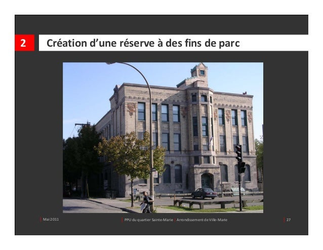 2      Créationd'uneréserveà desfinsdeparc    │ Mai2011        │ PPUduquartierSainte‐Marie| ArrondissementdeV...