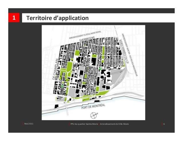 1      Territoired'application    │ Mai2011         │ PPUduquartierSainte‐Marie| ArrondissementdeVille‐Marie   │6