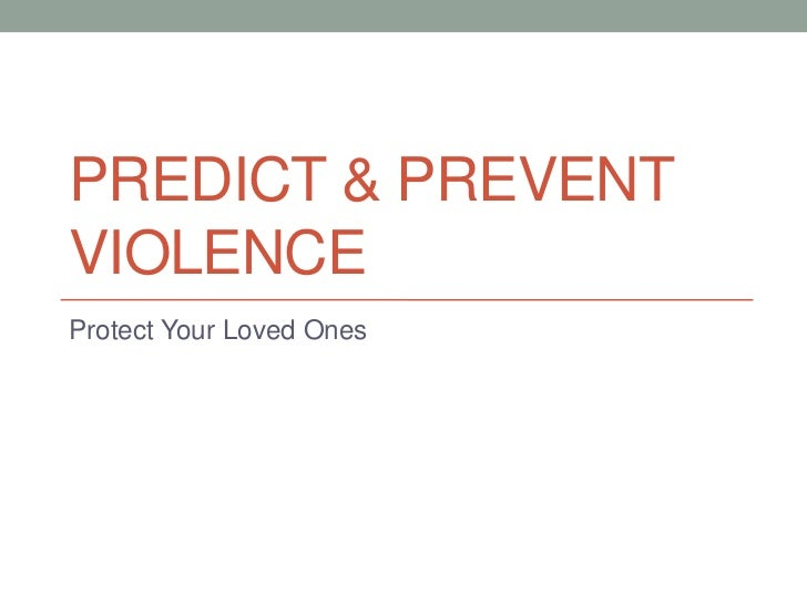 PREDICT & PREVENTVIOLENCEProtect Your Loved Ones