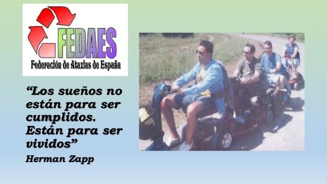 """""""Los sueños no están para ser cumplidos. Están para ser vividos"""" Herman Zapp"""