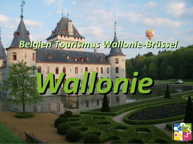 WallonieWallonie Belgien TourismusBelgien Tourismus Wallonie-BrüsselWallonie-Brüssel