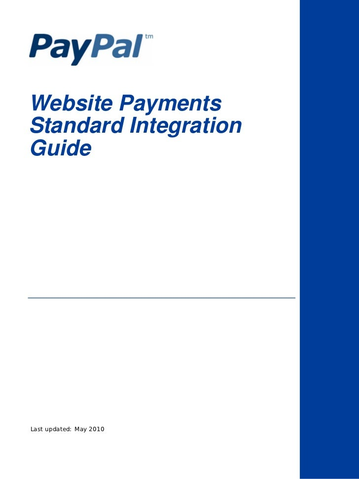 Website PaymentsStandard IntegrationGuideLast updated: May 2010