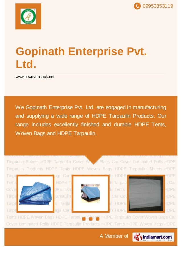 09953353119A Member ofGopinath Enterprise Pvt.Ltd.www.ppwovensack.netHDPE Tarpaulin Products HDPE Tents HDPE Woven Bags HD...