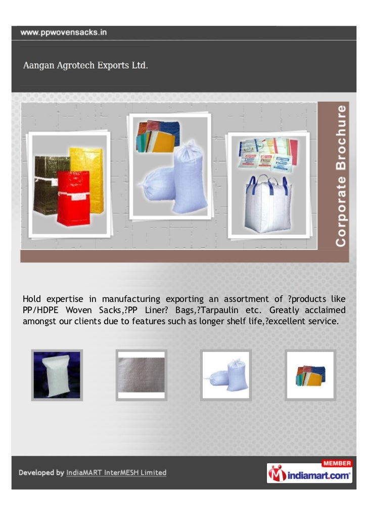 Hold expertise in manufacturing exporting an assortment of ?products likePP/HDPE Woven Sacks,?PP Liner? Bags,?Tarpaulin et...