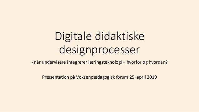 Digitale didaktiske designprocesser - når undervisere integrerer læringsteknologi – hvorfor og hvordan? Præsentation på Vo...