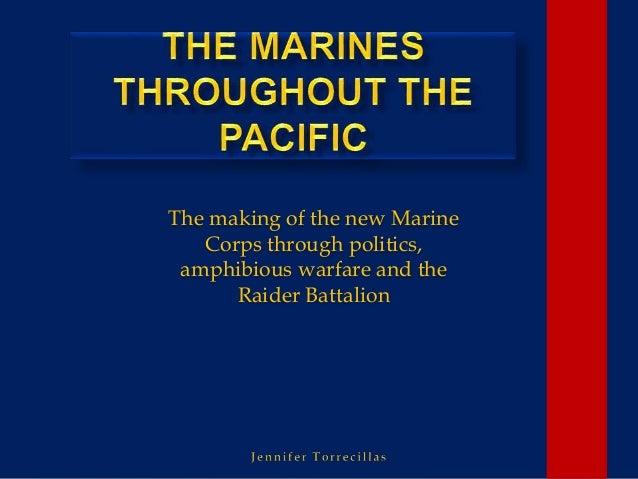 The making of the new Marine Corps through politics, amphibious warfare and the Raider Battalion