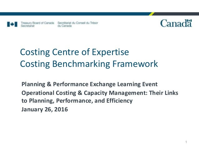 Costing Centre of Expertise Costing Benchmarking Framework Planning & Performance Exchange Learning Event Operational Cost...