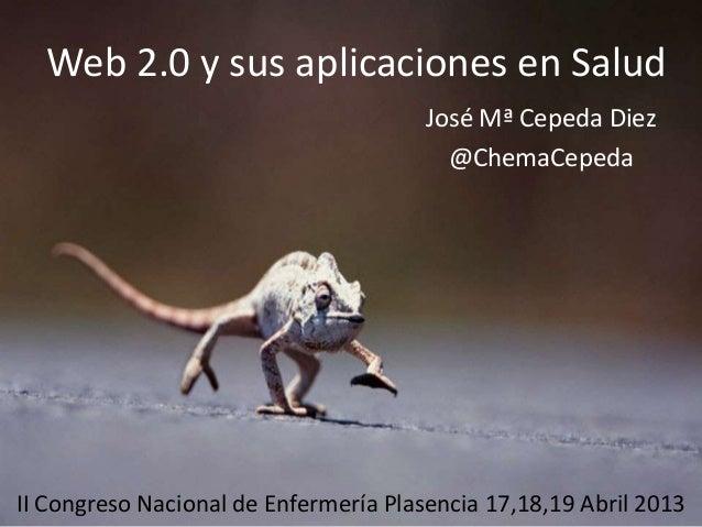 Web 2.0 y sus aplicaciones en Salud                                       José Mª Cepeda Diez                             ...
