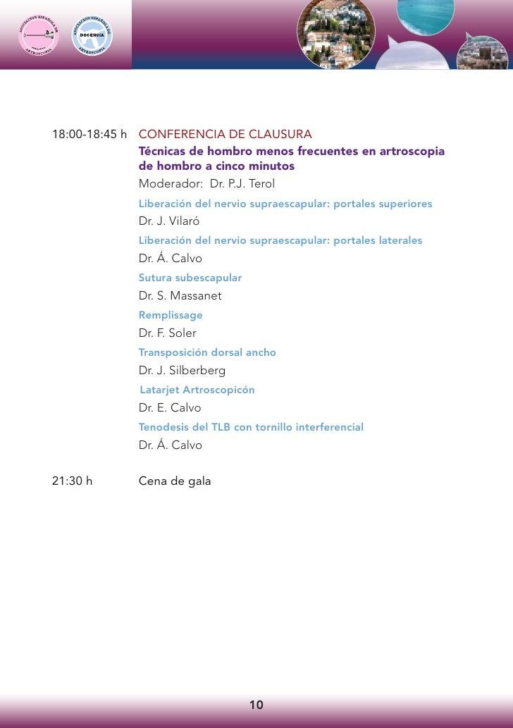 18:00-18:45 h CONFERENCIA DE CLAUSURA               Técnicas de hombro menos frecuentes en artroscopia               de ho...