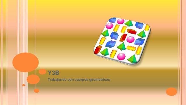 Y3B  Trabajando con cuerpos geométricos