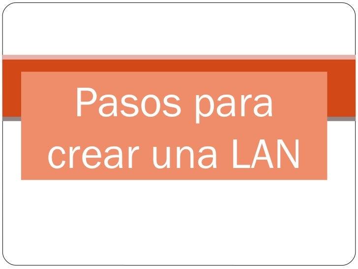 Pasos para crear una LAN