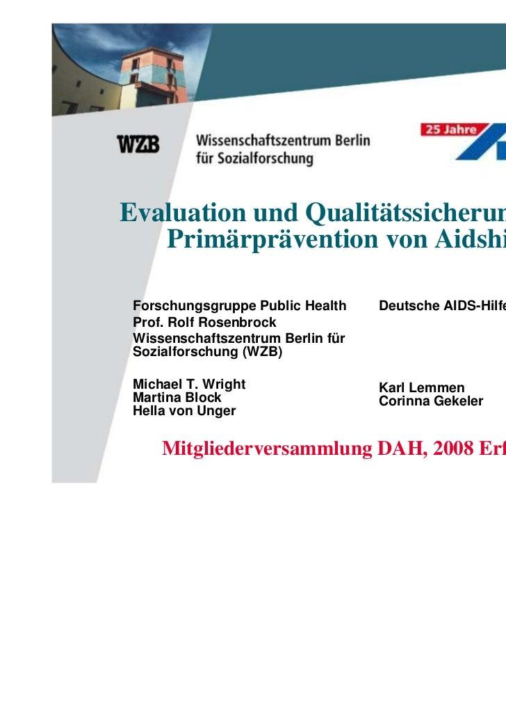 Evaluation und Qualitätssicherung in der   Primärprävention von Aidshilfen Forschungsgruppe Public Health    Deutsche AIDS...