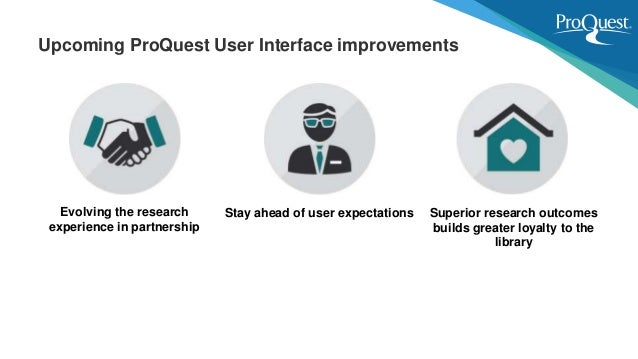 Evolving the research experience in partnership Stay ahead of user expectations Superior research outcomes builds greater ...