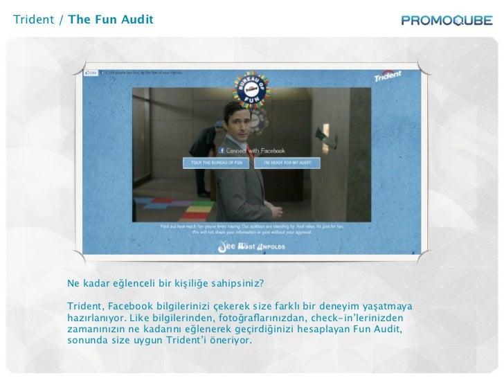 Trident / The Fun Audit        Ne kadar eğlenceli bir kişiliğe sahipsiniz?        Trident, Facebook bilgilerinizi çekerek ...