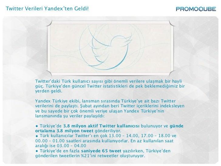 Twitter Verileri Yandex'ten Geldi!            Twitter'daki Türk kullanıcı sayısı gibi önemli verilere ulaşmak bir hayli   ...