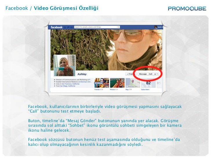 Facebook / Video Görüşmesi Özelliği        Facebook, kullanıcılarının birbirleriyle video görüşmesi yapmasını sağlayacak  ...