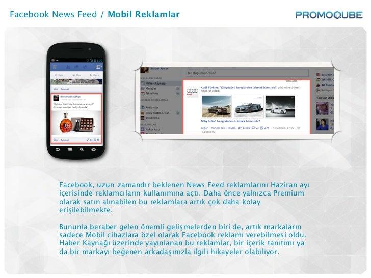 Facebook News Feed / Mobil Reklamlar          Facebook, uzun zamandır beklenen News Feed reklamlarını Haziran ayı         ...