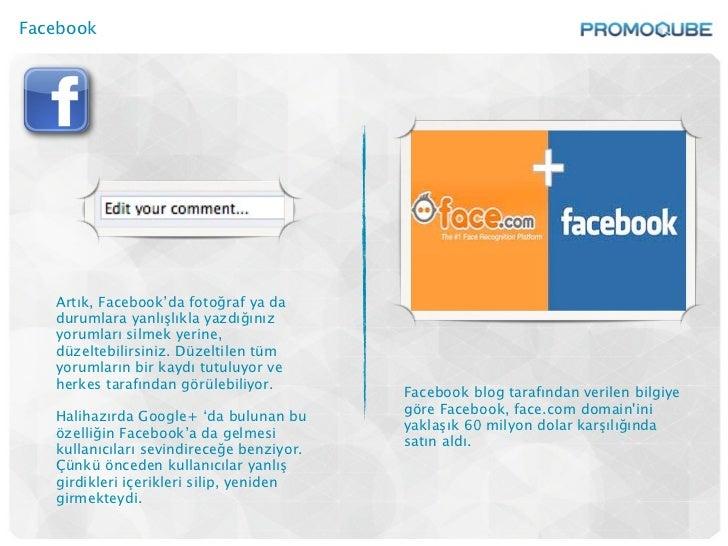 Facebook   Artık, Facebook'da fotoğraf ya da   durumlara yanlışlıkla yazdığınız   yorumları silmek yerine,   düzeltebilirs...
