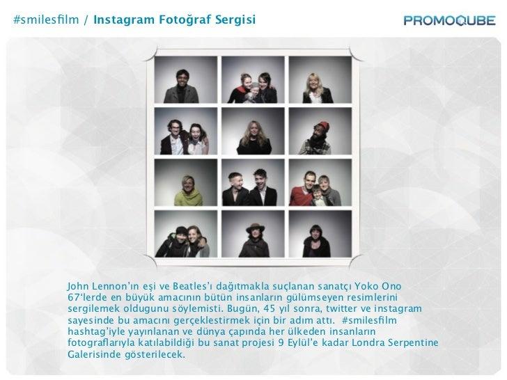 #smilesfilm / Instagram Fotoğraf Sergisi        John Lennon'ın eşi ve Beatles'ı dağıtmakla suçlanan sanatçı Yoko Ono       ...