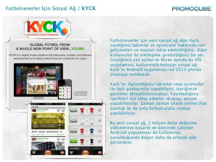 Futbolseverler İçin Sosyal Ağ / KYCK                                       Futbolseverler için yeni sosyal ağ olan Kyck,  ...