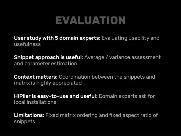 User study with 5 domain experts: Evaluating usability and usefulness Snippet approach is useful: Average / variance asses...