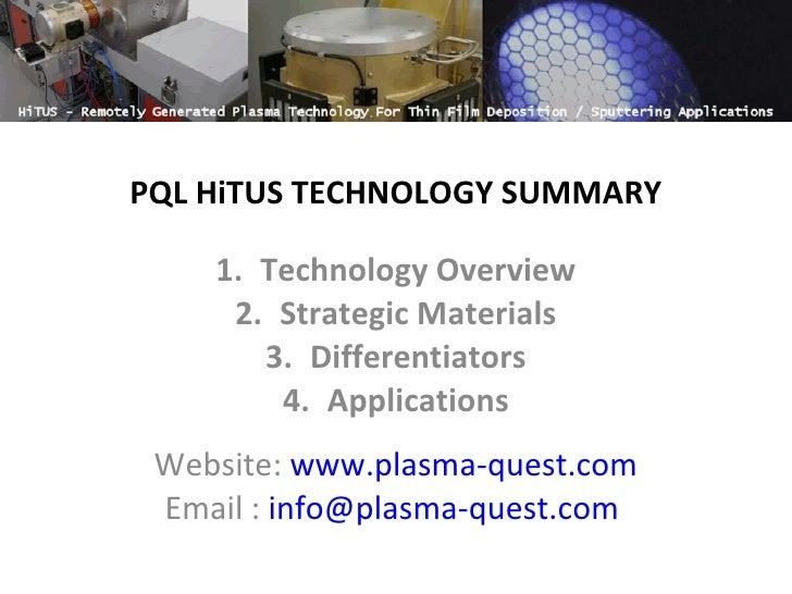 PQL HiTUS TECHNOLOGY SUMMARY <ul><li>Technology Overview </li></ul><ul><li>Strategic Materials </li></ul><ul><li>Different...