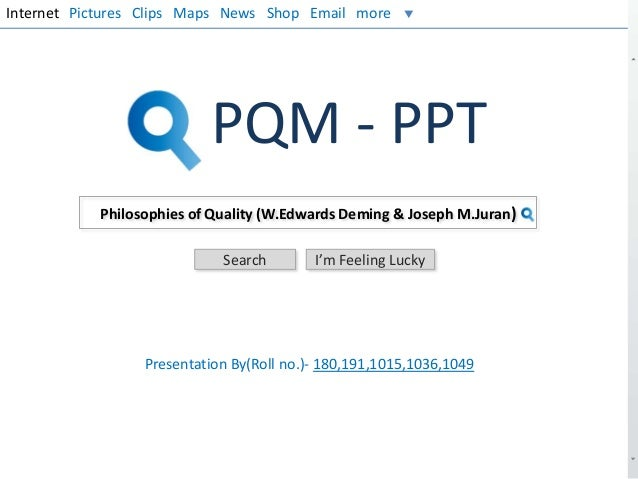 Internet Pictures Clips Maps News Shop Email more  PQM - PPT Philosophies of Quality (W.Edwards Deming & Joseph M.Juran) S...