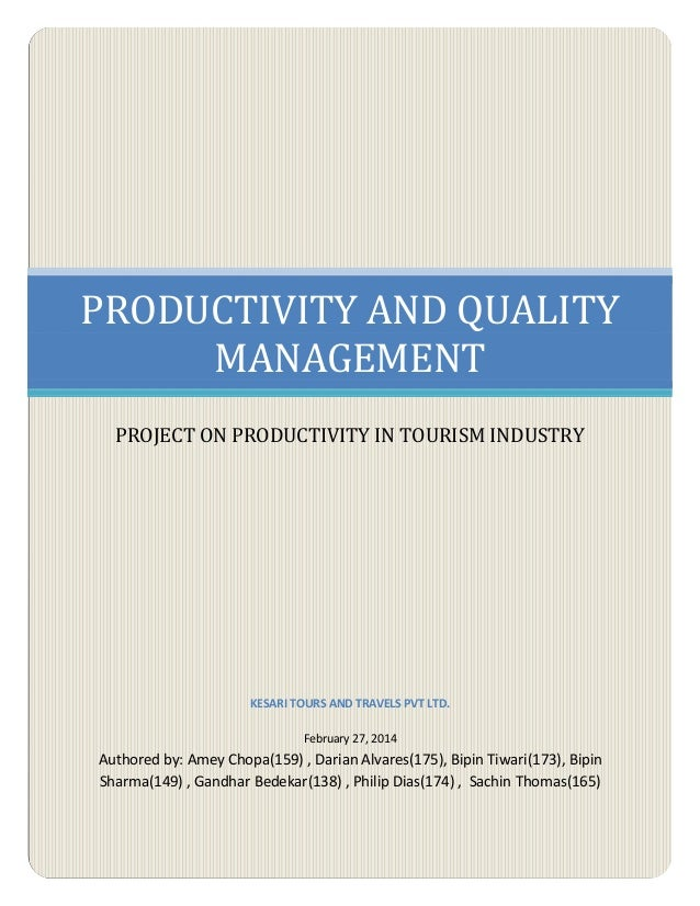 PRODUCTIVITY AND QUALITY MANAGEMENT PROJECT ON PRODUCTIVITY IN TOURISM INDUSTRY KESARI TOURS AND TRAVELS PVT LTD. February...