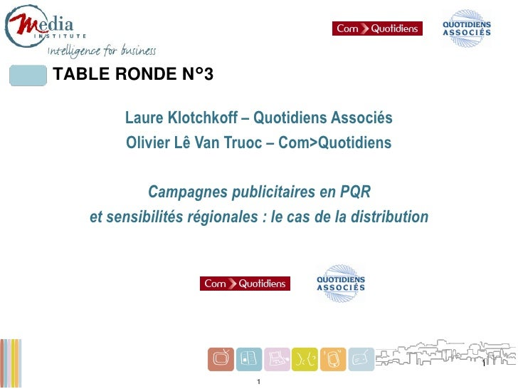 TABLE RONDE N°3        Laure Klotchkoff – Quotidiens Associés        Olivier Lê Van Truoc – Com>Quotidiens            Camp...