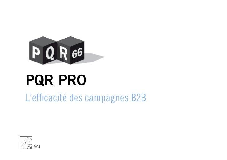 PQR PROL'efficacité des campagnes B2B 2004