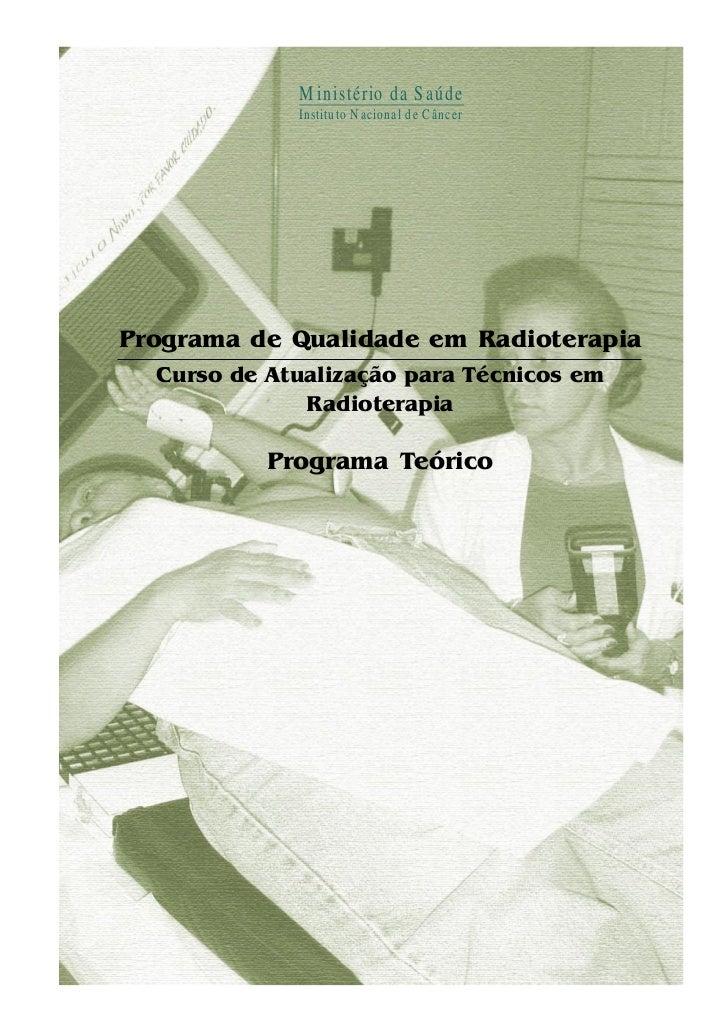 M in istério d a S a ú d e              In stitu to N acional d e C âncer     Programa de Qualidade em Radioterapia   Curs...