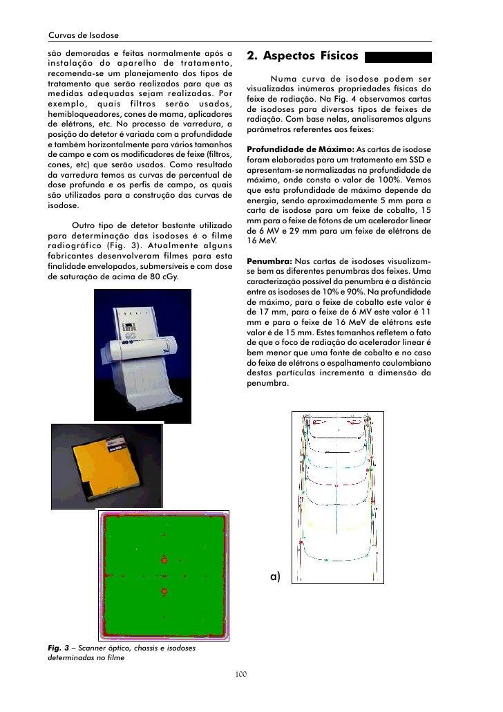 Curvas de Isodose  são demoradas e feitas normalmente após a                  2. Aspectos Físicos instalação do aparelho d...